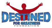 Destined for Greatness Foundation